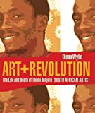 img - for Art and Revolution: The Life and Death of Thami Mnyele, South African Artist (Reconsiderations in Southern African History) book / textbook / text book