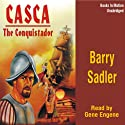 Casca: The Conquistador: Casca Series #10 (       UNABRIDGED) by Barry Sadler Narrated by Gene Engene