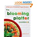 The Blooming Platter Cookbook: A Harvest of Seasonal Vegan Recipes