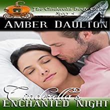 Cinderella's Enchanted Night: The Cinderella Body Club Book 4 (       UNABRIDGED) by Amber Daulton Narrated by Anna Starr