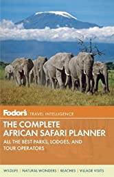 Fodor's The Complete Guide to African Safaris: with South Africa, Kenya, Tanzania, Botswana, and Namibia (Full-color Travel Guide)
