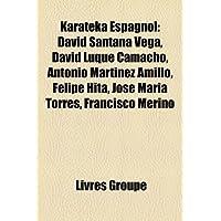 Karateka Espagnol: David Santana Vega, David Luque Camacho, Antonio Martinez Amillo, Felipe Hita, Jose Maria Torres...