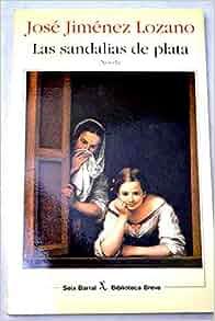 Las sandalias de plata (Biblioteca breve) (Spanish Edition): Jose