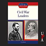 Civil War Leaders | Tim McNeese