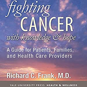 Fighting Cancer with Knowledge and Hope Audiobook