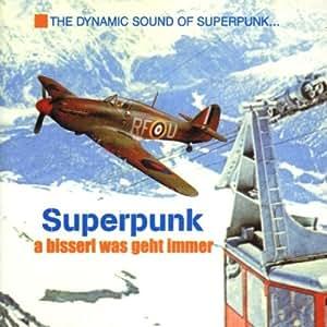 Superpunk - A Bisserl Was Geht Immer