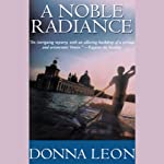 A Noble Radiance (       UNABRIDGED) by Donna Leon Narrated by Anna Fields