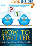 How to Twitter: Getting Started with...