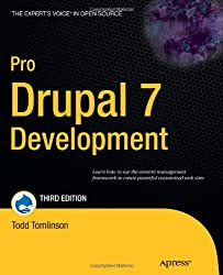 Pro Drupal 7 Development (Expert's Voice in Open Source)