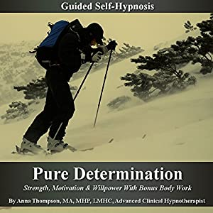 Pure Determination Guided Self Hypnosis Audiobook