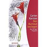 """Den Burnout besiegen: Das 30-Tage-Programm (HERDER spektrum)von """"Carien Karsten"""""""