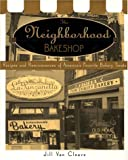 img - for The Neighborhood Bake Shop: Recipes and Reminiscences of America's Favorite Bakery Treats book / textbook / text book