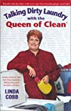 Talking Dirty Laundry With The Queen Of Clean (0743418328) by Cobb, Linda