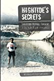 img - for Hightide's Secrets: Surviving Alcohol, Cocaine & Ten Near Death Experiences book / textbook / text book