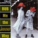 Image of RUB ME THE WRONG WAY