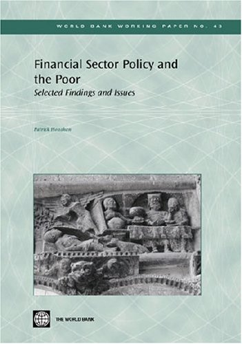 Financial Sector Policy and the Poor: Selected Findings and Issues (World Bank Working Papers)