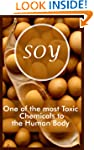 Soy - One of the most Toxic Chemicals...