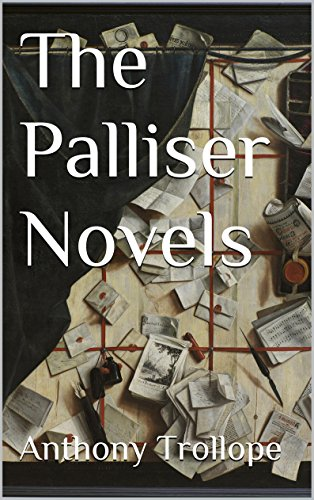 Anthony - The Palliser Novels: Complete Novels (With Audiobooks)