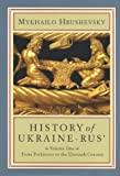 History of Ukraine-Rus, Vol. 1: From Prehistory to the Eleventh Century