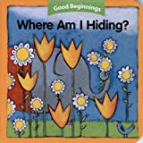 Good Beginnings: Where Am I Hiding? (0618457151) by American Heritage Dictionaries, Editors of the