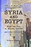Syria and Egypt: From the Tell el Amarna Letters