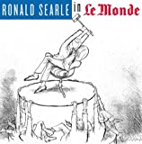 Ronald Searle in Le Monde (0226744086) by Searle, Ronald