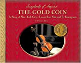 The Gold Coin: A Story About New York's Lower East Side and It's Immigrants (Scrapbooks of America)