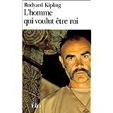 L'Homme qui voulut �tre roipar Rudyard Kipling