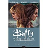 Buffy The Vampire Slayer Season 8 Volume 2: No Future For Youby Brian K Vaughan