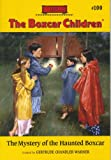 The Mystery of the Haunted Boxcar (The Boxcar Children Mysteries #100)