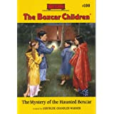 The Mystery of the Haunted Boxcar (The Boxcar Children Mysteries #100) ~ Gertrude Chandler Warner