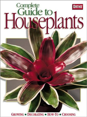 Complete Guide to Houseplants, ORTHO BOOKS (EDT), MEREDITH BOOKS, DENNY SCHROCK