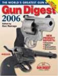 Gun Digest 2006: The World's Greatest...