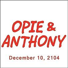 Opie & Anthony, Jim Florentine and Gary Gulman, December 10, 2014  by Opie & Anthony Narrated by Opie & Anthony
