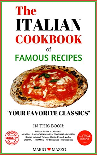 The Italian Cookbook of Famous Recipes: Your Favorite Classics (Series: Best of the Best Recipes Vol. 1) (Best Italian compare prices)