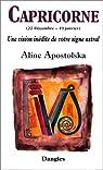Une vision inédite de votre signe astral : Capricorne, 22 décembre-19 janvier par Apostolska