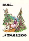 Ideals and Moral Lessons: From Actual Occurrences (Boys and Girls Fireside)
