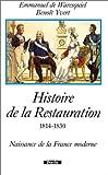 echange, troc Emmanuel de Waresquiel, Benoît Yvert - Histoire de la Restauration, 1814-1830