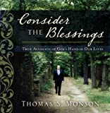 Consider the Blessings: True Accounts of Gods Hand in Our Lives