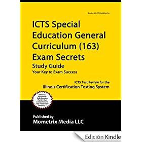 ICTS Special Education General Curriculum (163) Exam Secrets Study Guide: ICTS Test Review for the Illinois Certification Testing System (English Edition)