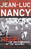 Hegel: The Restlessness Of The Negative (0816632219) by Jean-Luc Nancy