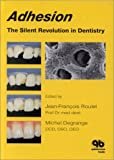 img - for Adhesion: The Silent Revolution in Dentistry book / textbook / text book