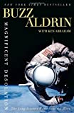 Magnificent Desolation: The Long Journey Home from the Moon (030746346X) by Aldrin, Buzz