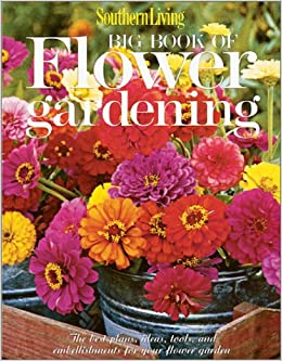 Southern living big book of flower gardening southern Southern living garden book