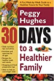 img - for 30 Days to a Healthier Family book / textbook / text book