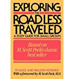 img - for Exploring The Road Less Traveled - Study Guide For Small Groups, Workbook For Individuals, Step-by-step Guide For Group Leaders book / textbook / text book