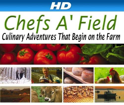 Chefs A'Field: Culinary Adventures: Episode 202 [Hd]