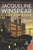 Elegy for Eddie: A Maisie Dobbs Novel (P.S.) (0062049585) by Winspear, Jacqueline