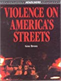 Violence on Americas Streets (Headliners)