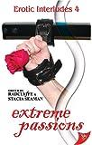 Extreme Passions (Erotic Interludes)